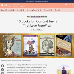 10 Books for Kids and Teens That Love Hamilton