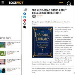 100 Must-Read Books about Libraries & Bookstores
