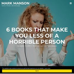 6 Books that Make You Less of a Horrible Person