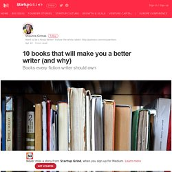 10 books that will make you a better writer (and why)