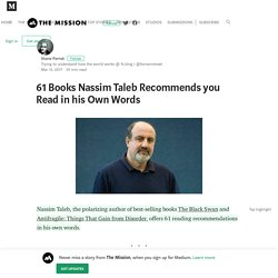61 Books Nassim Taleb Recommends you Read in his Own Words