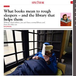 What books mean to rough sleepers – and the library that helps them