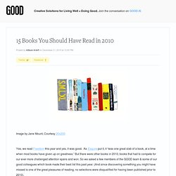 15 Books You Should Have Read in 2010 - Culture - GOOD