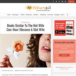 Books Similar To The Hot Wife Con: How I Became A Slut Wife