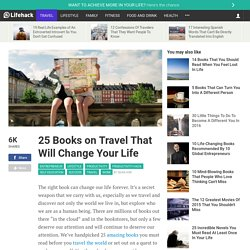25 Books on Travel That Will Change Your Life