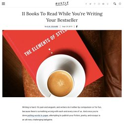 11 Books To Read While You're Writing Your Bestseller
