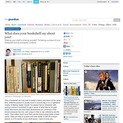 What does your bookshelf say about you? | Peter Knox | Comment is free