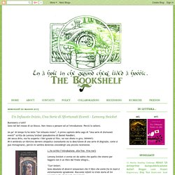 The Bookshelf.: Un Infausto Inizio, Una Serie di Sfortunati Eventi - Lemony Snicket