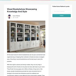 Wood Bookshelves Showcasing Knowledge And Style - Suren Rathore