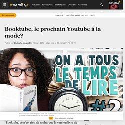 """Document 9 web : revue E marketing """"Booktube, le prochain Youtube à la mode?"""""""