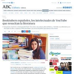 YouTube: Booktubers españoles, los intelectuales de YouTube que resucitan la literatura