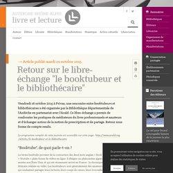 """Retour sur le libre-échange """"le booktubeur et le bibliothécaire"""" – Auvergne-Rhône-Alpes - Livre et lecture"""