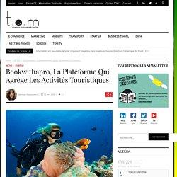 Bookwithapro, la plateforme qui agrège les activités touristiques