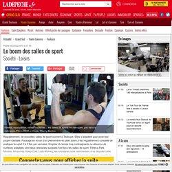 Le boom des salles de sport - 23/02/2015 - ladepeche.fr