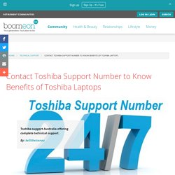 Contact Toshiba Support Number to Know Benefits of Toshiba Laptops