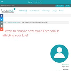 "How to analyze,"" how much Facebook is affecting your Life!"""