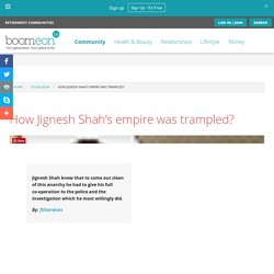 How Jignesh Shah's empire was trampled?