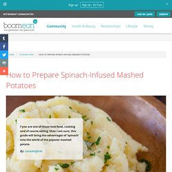 How to Prepare Spinach-Infused Mashed Potatoes