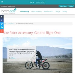 Bike Rider Accessory: Get the Right One