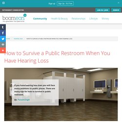 How to Survive a Public Restroom When You Have Hearing Loss
