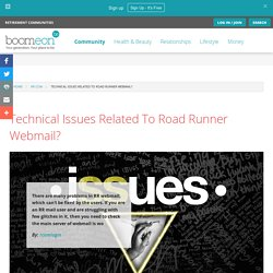 Technical Issues Related To Road Runner Webmail?