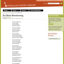 No More Boomerang - Oodgeroo Noonuccal - Poem