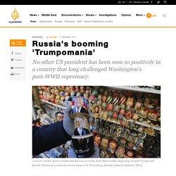 Russia's booming 'Trumpomania'
