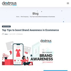 Top Tips to boost Brand Awareness in Ecommerce
