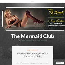Boost Up Your Boring Life with Fun at Strip Clubs