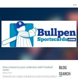 Give a boost to your collection with Football cards