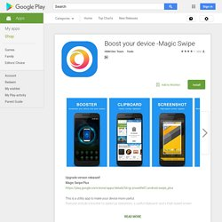 Boost your device -Magic Swipe