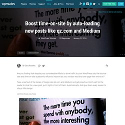 Boost time-on-site by auto-loading new posts like qz.com and Medium