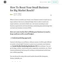 How To Boost Your Small Business for Big Market Reach?