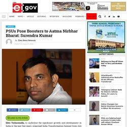PSUs Pose Boosters to Aatma Nirbhar Bharat: Surendra Kumar - eGov Magazine