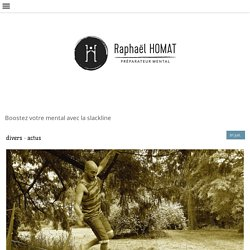 Boostez votre mental avec la slackline - Raphaël HOMAT Préparateur Mental