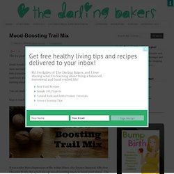 Mood-Boosting Trail Mix - The Darling Bakers