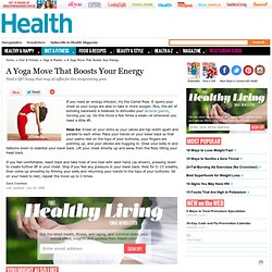 A Yoga Move That Boosts Your Energy - Healthy Living - Health.co