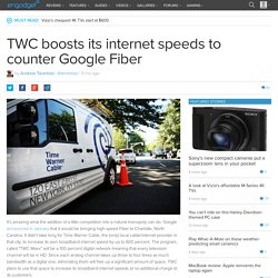 TWC boosts its internet speeds to counter Google Fiber