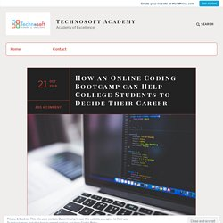 How an Online Coding Bootcamp can Help College Students to Decide Their Career – Technosoft Academy