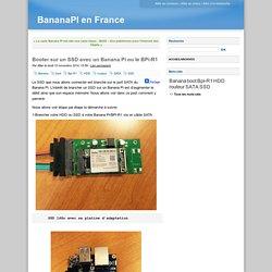 Booter sur un SSD avec un Banana Pi ou le BPi-R1 - BananaPI en France