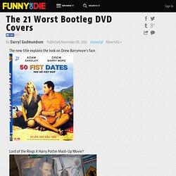 21 Worst Bootleg