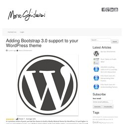 Adding Bootstrap 3.0 support to your Wordpress theme - Marco Ghislanzoni's Blog