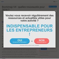 Bootstrap V4 : quelles nouveautés pour 2016 ?