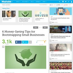 6 Money-Saving Tips for Bootstrapping Small Businesses
