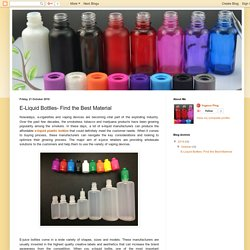 E-Liquid Boottles: E-Liquid Bottles- Find the Best Material