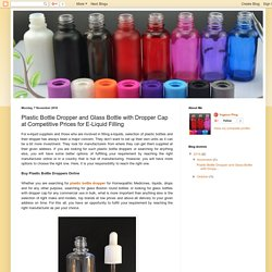 E-Liquid Boottles: Plastic Bottle Dropper and Glass Bottle with Dropper Cap at Competitive Prices for E-Liquid Filling