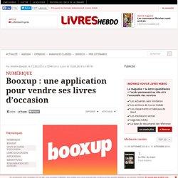 Livres hebdo - Booxup : une application pour vendre ses livres d'occasion