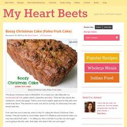 Boozy Christmas Cake (Paleo Fruit Cake) - My Heart Beets