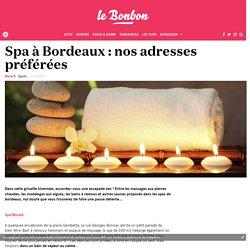 Spa à Bordeaux : nos adresses préférées