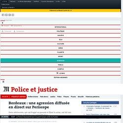Bordeaux : une agression diffusée en direct sur Periscope